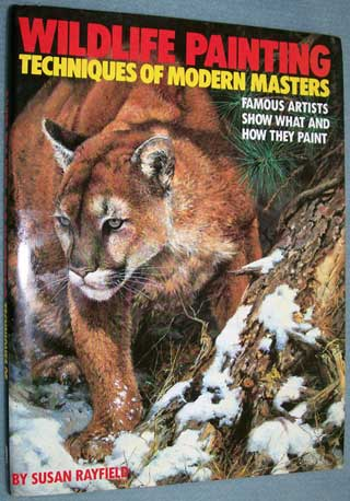 Photo of Hardcover book in dust jacket, Wildlife Painting Techniques of Modern Masters by Susan Rayfield, front cover