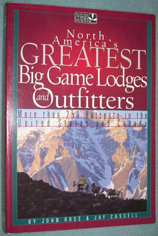 Photo of softcover book North America's Greatest Big Game Lodges and Outfitters by John Ross and Jay Cassell, front cover.