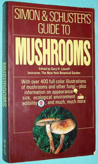 Photo of softcover book Simon and Schuster's Guide To Mushrooms edited by Gary H. Lincoff, front cover.